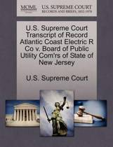 U.S. Supreme Court Transcript of Record Atlantic Coast Electric R Co V. Board of Public Utility Com'rs of State of New Jersey