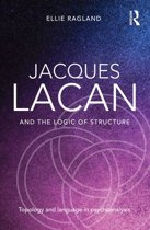 Jacques Lacan and the Logic of Structure