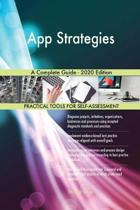 App Strategies a Complete Guide - 2020 Edition
