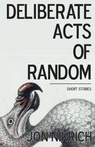 Deliberate Acts of Random