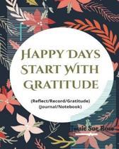 Happy Days Start with Gratitude
