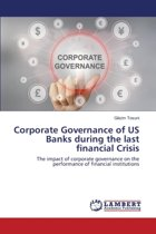 Corporate Governance of Us Banks During the Last Financial Crisis