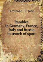 Rambles in Germany, France, Italy and Russia in Search of Sport