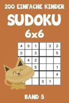 200 Einfache Kinder Sudoku 6x6 Band 5: Sudoku Puzzle R�tselheft mit L�sung, 2 R�stel pro Seite