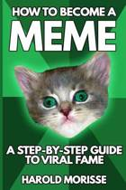 How to Become a Meme