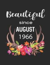 Beautiful Since August 1966