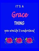 It's A Grace Thing You Wouldn't Understand: Grace First Name Personalized Journal 8.5 x 11 Notebook, Wide Ruled (Lined) blank pages Funny Cover for Gi