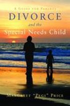 Divorce and the Special Needs Child: A Guide for Parents