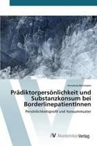 Pradiktorpersonlichkeit Und Substanzkonsum Bei Borderlinepatientinnen