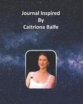 Journal Inspired by Caitriona Balfe