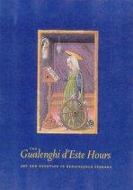 The Gualenghi D'Este Hours - Art and Devotion in Renaissance Ferrara