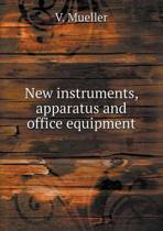 New Instruments, Apparatus and Office Equipment