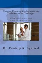 Hospital Planning and Administration - Globalisation & Challenges
