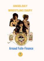 Angelbay wrestling diary