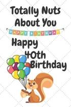 Totally Nuts About You Happy 40th Birthday: Birthday Card 40 Years Old / Birthday Card / Birthday Card Keepsake / Birthday Card For Sister / Birthday