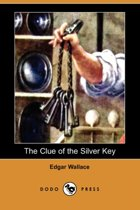The Clue Of The Silver Key (Dodo Press)