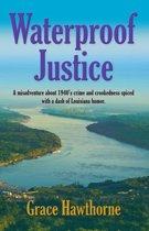 Waterproof Justice