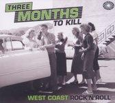 Three Months To Kill: West Coast R&R