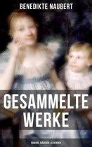 Gesammelte Werke: Romane, Märchen & Legenden