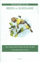 Fauna of Suriname 3 - Field Guide to the Birds of Suriname