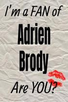 I'm a Fan of Adrien Brody Are You? Creative Writing Lined Journal