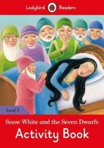 Snow White and the Seven Dwarfs Activity Book- Ladybird Readers Level 3