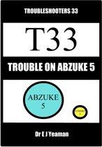 Trouble on Abzuke 5 (Troubleshooters 33)