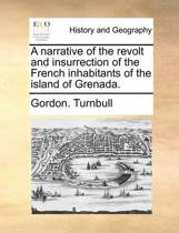 A Narrative of the Revolt and Insurrection of the French Inhabitants of the Island of Grenada