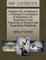 Western Ry of Alabama V. Railroad Commission of Alabama U.S. Supreme Court Transcript of Record with Supporting Pleadings