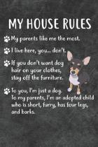 My House Rules Notebook Journal: 110 Blank Lined Papers - 6x9 Personalized Customized Notebook Journal Gift For Chiweenie Puppy Dog Owners and Lovers