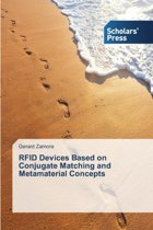 Rfid Devices Based on Conjugate Matching and Metamaterial Concepts