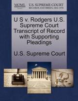 U S V. Rodgers U.S. Supreme Court Transcript of Record with Supporting Pleadings