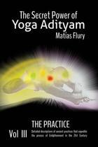 The Secret Power of Yoga Adityam Vol 3 the Practice