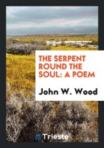 The Serpent Round the Soul