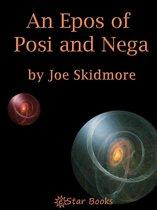 An Epos of Posi and Nega
