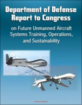 Department of Defense Report to Congress on Future Unmanned Aircraft Systems Training, Operations, and Sustainability