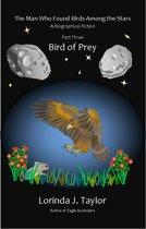 The Man Who Found Birds among the Stars, Part Three: Bird of Prey