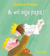 De kleine prinses - Ik wil mijn papa!
