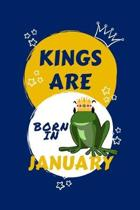 Kings Are Born In January: Blank Book For Writing, Journaling, Doodling or Sketching: 100 Pages, 6'' x 9''. Cute Cover For Boys - Perfect Inexpensi