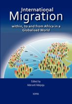 International Migration within, to and from Africa in a Globalised World