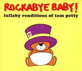 Rockabye Baby! Lullaby Renditions of Tom Petty