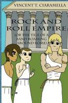 Rock & Roll Empire (or the Tale of a Band Roaming Around Rome)