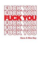 Fuck You Have A Nice Day