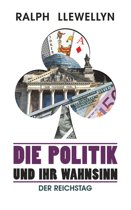 Die Politik und ihr Wahnsinn