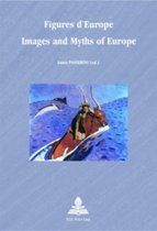 Figures d'Europe Images and Myths of Europe
