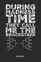 Madness Time Notebook: College Basketball Notebook (6x9 inches) with Blank Pages ideal as a Bracket Tournament Journal. Perfect as a Hoops Bo