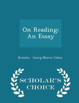 On Reading; An Essay - Scholar's Choice Edition