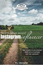 Het Leven van een Succesvol Instagram Influencer