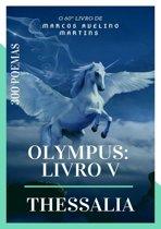Olympus: Livro V - Thessalia