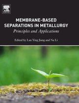 Membrane-Based Separations in Metallurgy